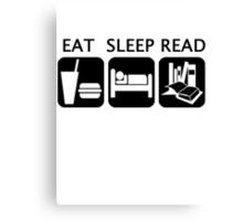 Eat, sleep, read Canvas Print