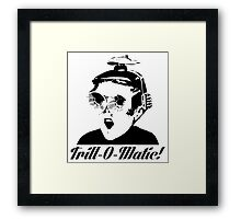 Trill-o-Matic Framed Print