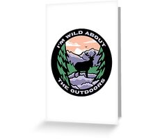 Wild About The Outdoors Greeting Card