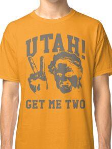 Utah Get Me Two Classic T-Shirt