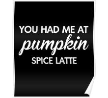 Had Me At Pumpkin Spice Latte T-Shirt, Funny Halloween Gift Poster
