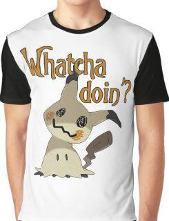 Whatcha doin', Mimikyu? Graphic T-Shirt
