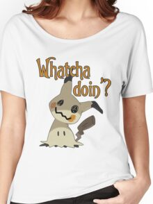 Whatcha doin', Mimikyu? Women's Relaxed Fit T-Shirt