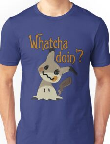 Whatcha doin', Mimikyu? Unisex T-Shirt