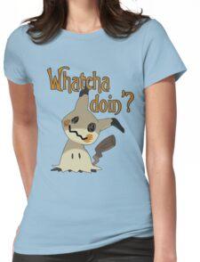 Whatcha doin', Mimikyu? Womens Fitted T-Shirt