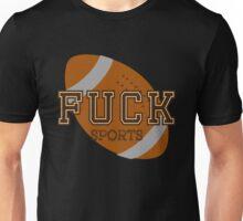 Fuck Sports Funny College Football Design Unisex T-Shirt