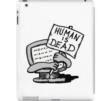 Human is Dead iPad Case/Skin