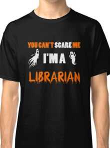 You Can't Care Me - Librarian T-shirts - Halloween T-shirts Classic T-Shirt