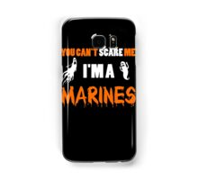 You Can't Care Me - Marines T-shirts - Halloween T-shirts Samsung Galaxy Case/Skin
