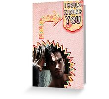 My Teenwolfed Valentine [I Would Kidnap You] Greeting Card