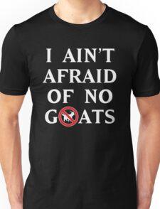 I AIN'T AFRAID OFON GOATS T-SHIRT 4 Unisex T-Shirt