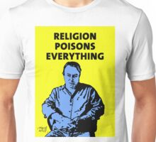 Christopher Hitchens Religion Poisons Everything Unisex T-Shirt