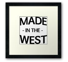 Made in the West Framed Print
