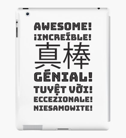 AWESOME in Multiple Languages iPad Case/Skin