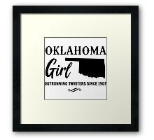 Oklahoma Girl. Outrunning twisters since 1907 Framed Print