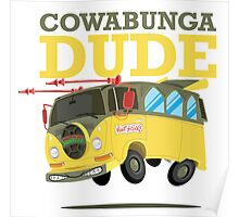 Cowabunga Dude! Poster