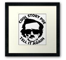 Cool Story Poe Framed Print