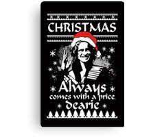 Christmas Always Comes With A Price, Dearie. OUAT. Rumple. Canvas Print