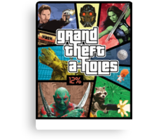 Grand Theft A-Holes | Guardians of the Galaxy Canvas Print