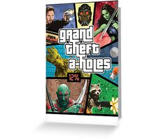 Grand Theft A-Holes | Guardians of the Galaxy Greeting Card