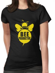 Bee Productive Cool Bee Graphic Typo Design Womens Fitted T-Shirt