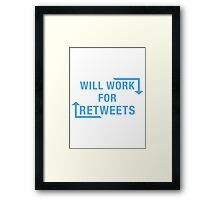 Will Work For ReTweets Framed Print