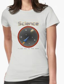 Science flies you to the moon Womens Fitted T-Shirt