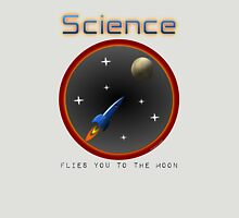 Science flies you to the moon Unisex T-Shirt