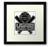 The Umpire Strikes Back Framed Print