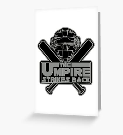 The Umpire Strikes Back Greeting Card