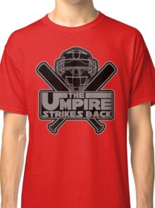 The Umpire Strikes Back Classic T-Shirt