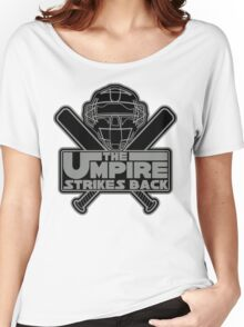 The Umpire Strikes Back Women's Relaxed Fit T-Shirt