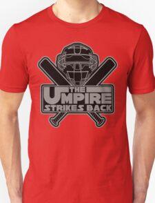 The Umpire Strikes Back Unisex T-Shirt