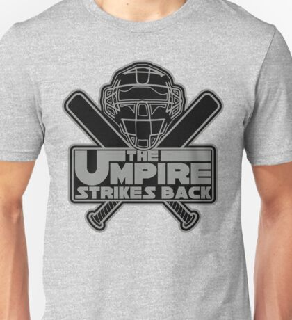 The Umpire Strikes Back Unisex T-Shirt
