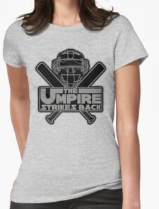 The Umpire Strikes Back Womens Fitted T-Shirt