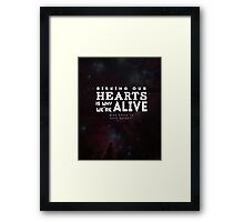 """Risking our hearts is why we're alive."" - Mike Royce to Kate Beckett Framed Print"