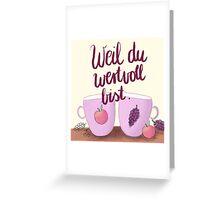 Weil du wertvoll bist Greeting Card