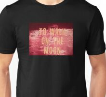 To Walk on the Moon Unisex T-Shirt
