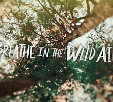 Breathe in the Wild Air by Leah Flores