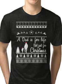 A Dad is for life Not just Christmas Tri-blend T-Shirt