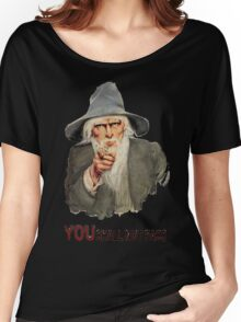 You Shall Not Pass! Women's Relaxed Fit T-Shirt