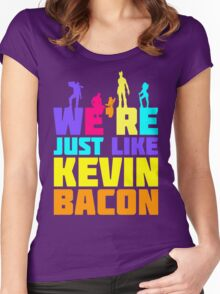 We're Just Like Kevin Bacon Women's Fitted Scoop T-Shirt