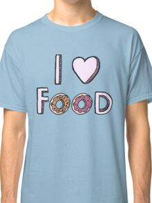 I Love Food Classic T-Shirt