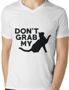Don't Grab My Pussy T-Shirt  Mens V-Neck T-Shirt