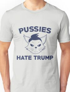 Pussies Hate Trump T-Shirt  Unisex T-Shirt