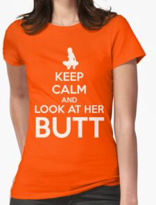 Keep Calm and Look at her Butt! Womens Fitted T-Shirt