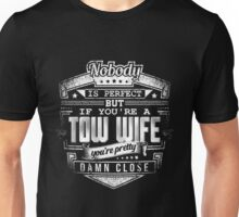 Truck - If You 're A Tow Wife Unisex T-Shirt
