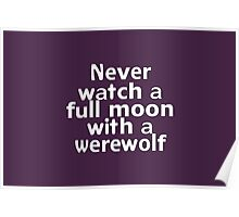 Never watch a full moon with a werewolf Poster