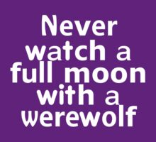 Never watch a full moon with a werewolf by onebaretree