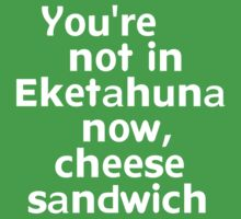 You're not in Eketahuna now, cheese sandwich by onebaretree